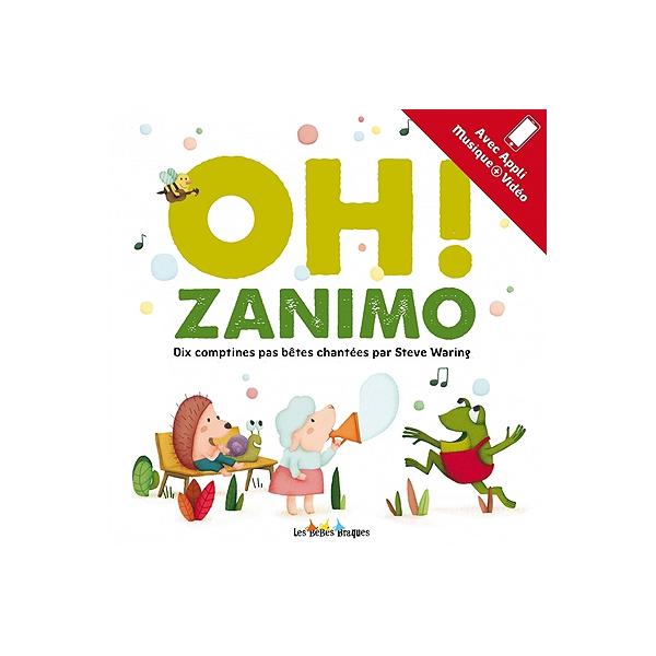 Oh ! zanimo : dix comptines pas bêtes chantées par Steve Waring