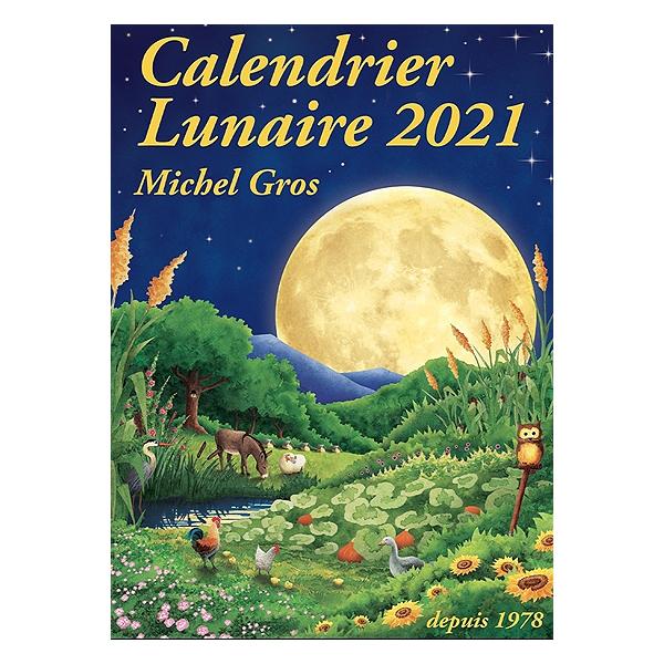 Calendrier lunaire 2021   Michel Gros   9782955935927   Espace