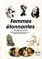 femmes-etonnantes-soixante-quinze-personnalites-feminines-essentiellement-de-lorraine