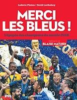 Merci les Bleus ! : l'épopée des champions du monde 2018 de Ludovic Pinton - Broché