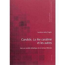 Candide, La fée carabine et les autres : vers un modèle didactique de la lecture littéraire