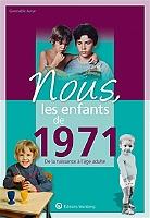 nous-les-enfants-de-1971-de-la-naissance-a-lage-adulte