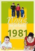 nous-les-enfants-de-1981-de-la-naissance-a-lage-adulte