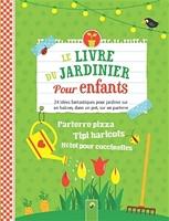Le Livre Du Jardinier Pour Enfants 24 Idees Fantastiques Pour