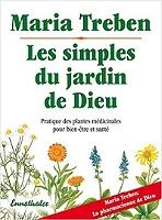 les-simples-du-jardin-de-dieu-pratique-des-plantes-medicinales-pour-bien-etre-et-sante