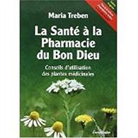 la-sante-a-la-pharmacie-du-bon-dieu-conseils-dutilisation-des-plantes-medicinales