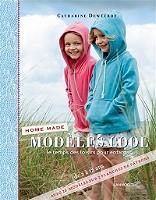 bf32602b641d0 Modèles cool : home made, le temps des loisirs pour enfants : de 2 à 12 ans,  avec 20 modèles sur 2 planches de patrons
