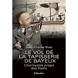 Le Vol De La Tapisserie De Bayeux L Incroyable Projet Des Nazis