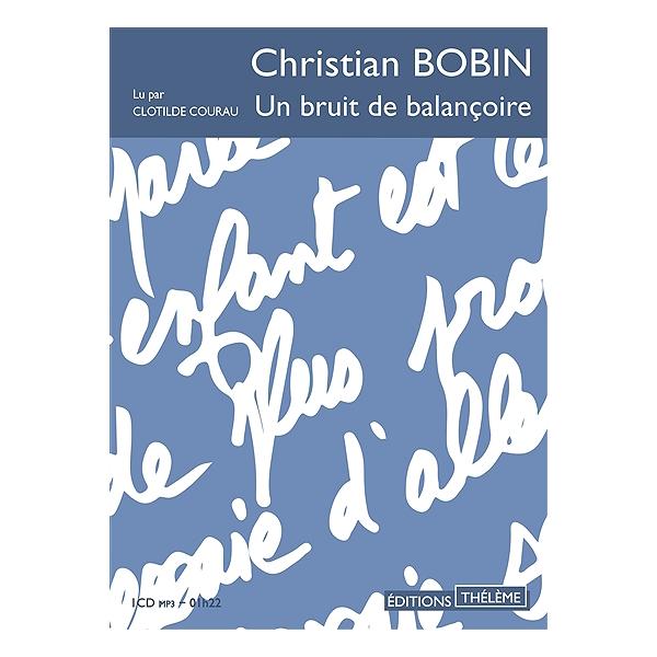 Un Bruit De Balancoire Christian Bobin 9791025603796 Espace Culturel E Leclerc