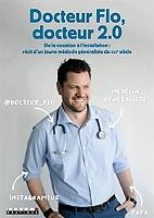 docteur-flo-docteur-20-de-la-vocation-a-linstallation-recit-dun-jeune-medecin-generaliste-du-xxie-siecle
