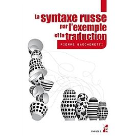 La syntaxe russe par l'exemple et la traduction