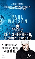 paul-watson-sea-shepherd-le-combat-dune-vie