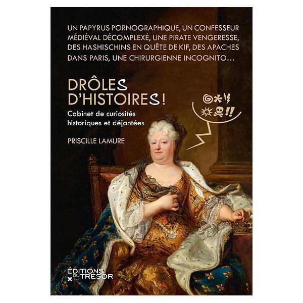 Droles Dhistoires Cabinet De Curiosites Historiques Et