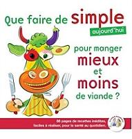 que-faire-de-simple-aujourdhui-pour-manger-mieux-et-moins-de-viande-88-pages-de-recettes-inedites-faciles-a-realiser-pour-la-sante-au-quotidien