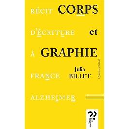 Corps et graphie : récit d'écriture à France Alzheimer