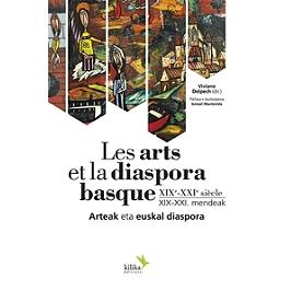 Les arts et la diaspora basque : XIXe-XXIe siècle | Arteak eta euskal diaspora : XIX-XXI mendeak