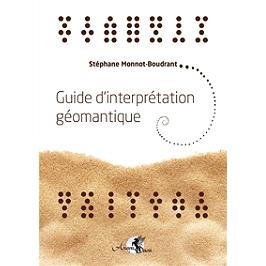 Guide d'interprétation géomantique : traité de géomancie traditionnelle