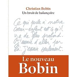 Un Bruit De Balancoire Christian Bobin 9791095438373 Espace Culturel E Leclerc