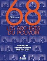 68 : les archives du pouvoir : chroniques inédites d'un Etat face à la crise - Broché