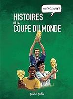 Histoires incroyables de la Coupe du monde de Emmanuel Marie - Relié