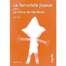 Le terroriste joyeux | Suivi de Le virus de l'écriture