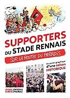 supporters-du-stade-rennais-sur-la-route-du-paradis-le-roman-graphique-dune-saison-historique