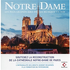 Notre-Dame : les plus grands airs de la musique sacrée, CD