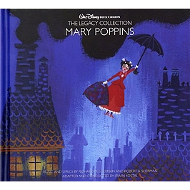 Mary Poppins, the legacy collection, Edition 3CD livre-disque. Inclus livret  20 p. en anglais (avec croquis originaux)., CD + Box