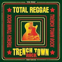 Total reggae : trench town rock, CD