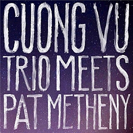 Cuong Vu Trio meets Pat Metheny, CD Digipack
