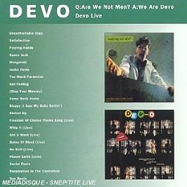 Q:are we not men ? a:we are Devo/Devo live, CD
