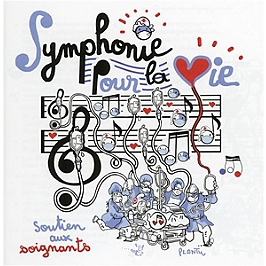 Symphonie pour la vie, soutien aux soignants, édition CD avec des illustrations inédites du dessinateur Plantu., CD