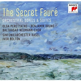 The secret Fauré, orchestral songs and suites, CD