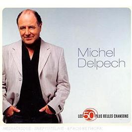 Les 50 plus belles chansons : Michel Delpech, CD Digipack