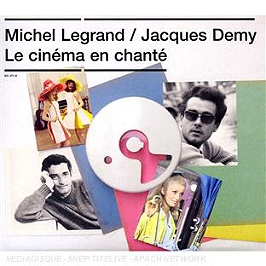Michel Legrand-Jacques Demy : le cinéma en chanté, CD Digipack