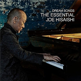 Dream songs: the essential Joe Hisaishi, CD