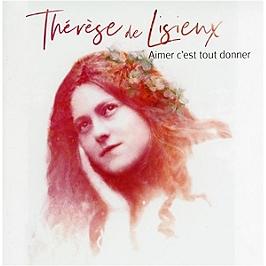 Aimer c'est tout donner (Thérèse de Lisieux), CD
