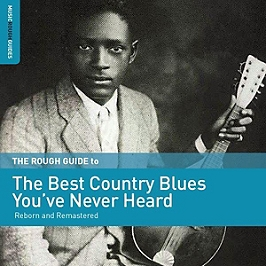 The rough guide to the best country blues you've never heard, CD