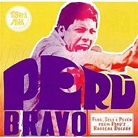 peru-bravo-funk-soul-amp-psych-from-perus-radical-decade