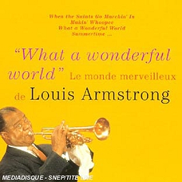 What a wonderful world - le monde merveilleux de Louis Armstrong, CD