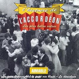 L'histoire de l'accordeon: les plus belles valses, CD