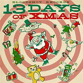 Bloodshot Record's 13 days of Xmas, CD