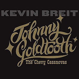 Johnny Goldtooth and the Chevy Casanovas, CD