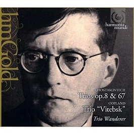 Chostakovitch : trios op.8 & op.67 - Copland : trio vitebsk), CD Digipack