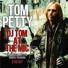 DJ Tom at the mic - The best of Petty's buried treasure, CD