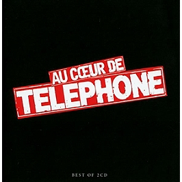 Au coeur de Téléphone : le best of, CD