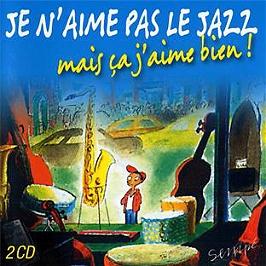 Je n'aime pas le jazz, mais ça j'aime bien !, CD