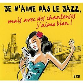 Je n'aime pas le jazz, mais avec des chanteuses j'aime bien !, CD Digipack