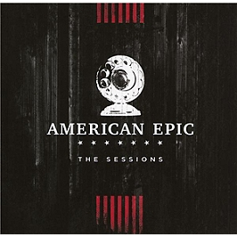 The American Epic sessions (bof), Edition deluxe. Bof., CD