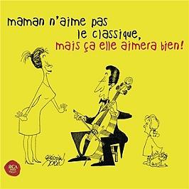 Maman n'aime pas le classique, mais ça elle aimera bien !, CD Digipack